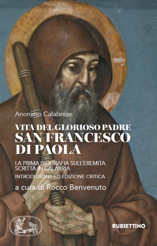 """""""La prima biografia di San Francesco di Paola scritta in Calabria""""  a cura di Padre Rocco Benvenuto"""